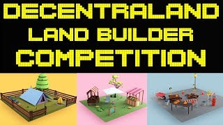 Decentraland Releases a Drag and Drop 3D World Builder | 50 Land and 900,000 MANA Competition!