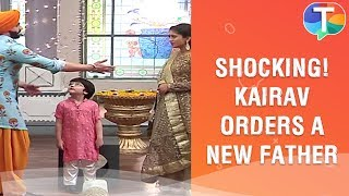 What!! Kairav orders a new FATHER online | Yeh Rishta Kya Kehlata Hai | 5th November 2019