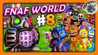 FNaF World (Мир ФНАФ) Прохождение #8 ✅ ПРОШЛИ ИГРУ!