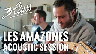 3eme Class - Les Amazones de la zone [Acoustic Session]