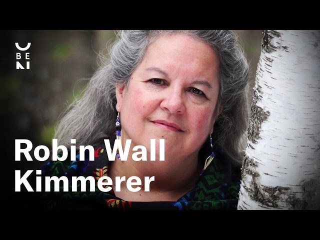 Robin Wall Kimmerer — The Intelligence in All Kinds of Life