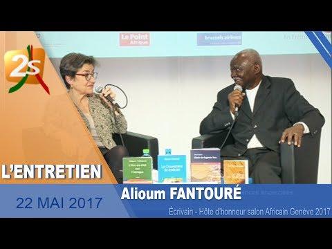 L'ENTRETIEN AVEC ALIOUM FANTOURÉ : HÔTE D'HONNEUR SALON AFRICAIN GENÈVE 2017