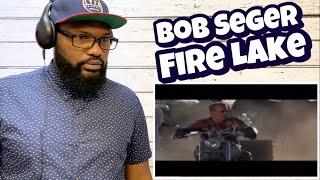 Bob Seger & The Silver Bullet Band - Fire Lake   REACTION
