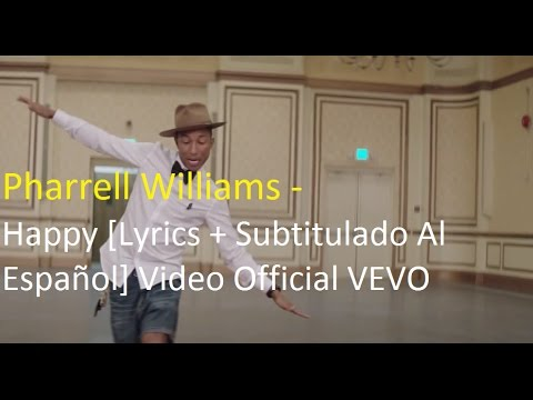 Pharrell Williams - Happy [Lyrics + Subtitulado Al Español] Video Official HD VEVO