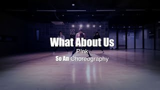 Pink-What About us /choreography by so an/sm dance academy