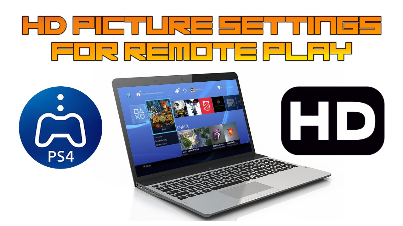 PS4 REMOTE PLAY | HD PICTURE SETTINGS