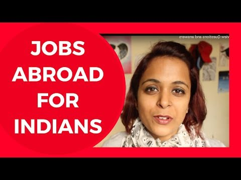 Jobs abroad for indians | With or without job Experience