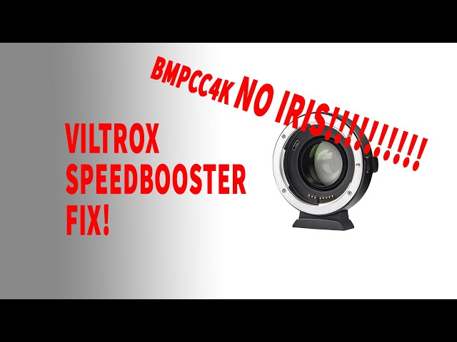 BMPCC 4k NO IRIS WITH VILTROX SPEEDBOOSTER FIX!