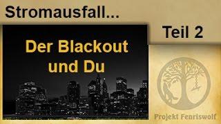 Stromausfall - Krisenvorrat - der Blackout und Du (Teil 2)