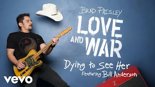 Brad Paisley - Dying to See Her (Audio) ft. Bill Anderson YouTube Videos