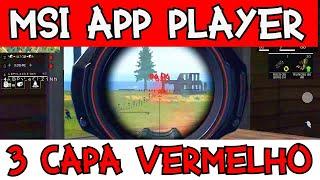 Jogando no MSI App Player 4.80.5.1004 | Modo 3 capa vermelho Ativado ?