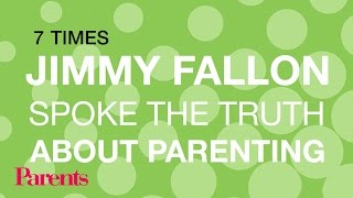 7 Times Jimmy Fallon Spoke the Truth About Parenting | Parents
