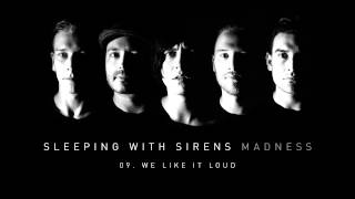 "Sleeping With Sirens - ""We Like It Loud"" (Full Album Stream)"