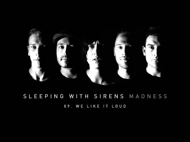 Sleeping With Sirens We Like It Loud Lyrics Genius Lyrics