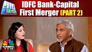 BIG DEAL: IDFC Bank-Capital First Merger (PART 2) | CNBC TV18