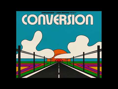 Khruangbin & Leon Bridges - Conversion (Official Audio)