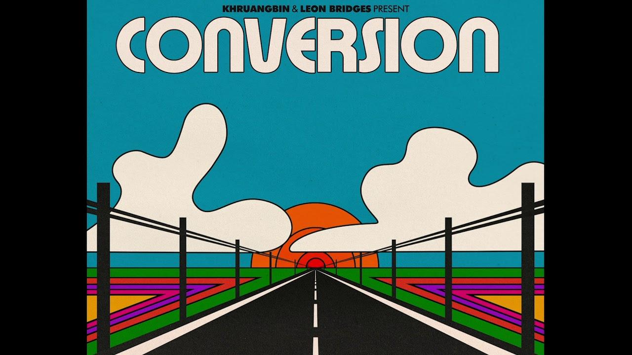 Download Khruangbin & Leon Bridges - Conversion (Official Audio)