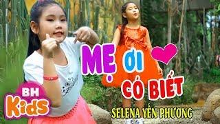 MẸ ƠI CÓ BIẾT ♫ Selena Yến Phương ♫ Nhạc Thiếu Nhi Vui Nhộn