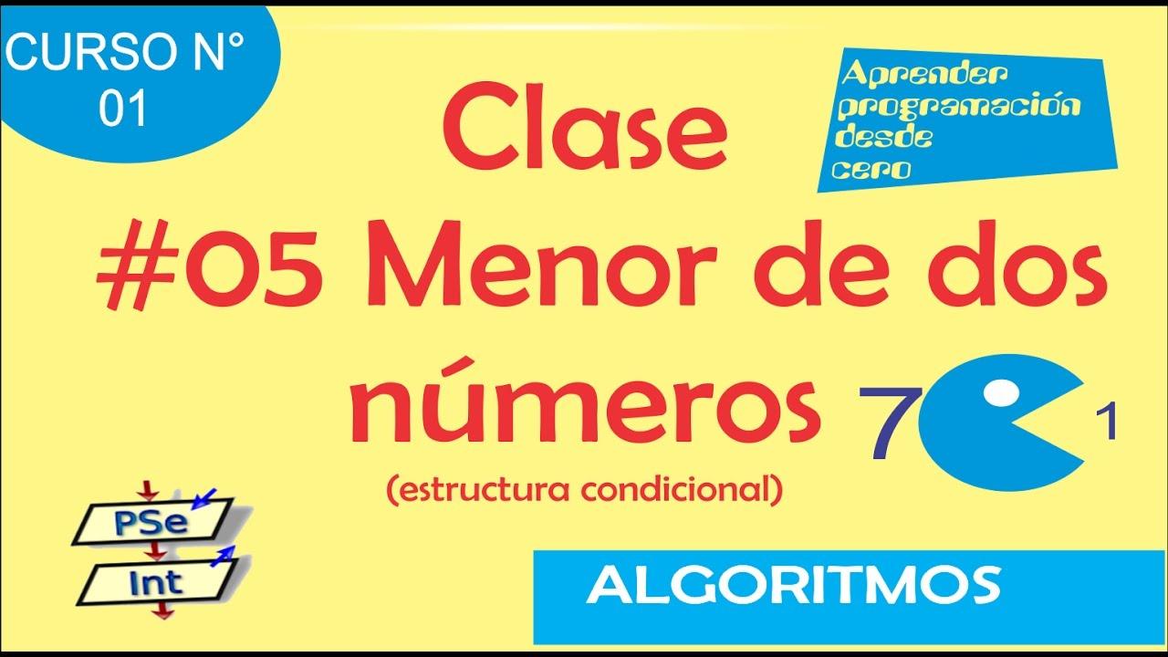 05 Hallar El Menor De Dos Numeros Estructura Condicional