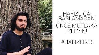 HAFIZLIĞA BAŞLAMADAN ÖNCE MUTLAKA İZLEYİN! | HAFIZLIK #3