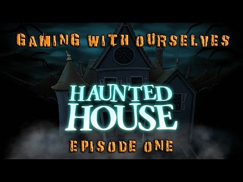 Haunted House (episode one)