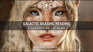 Galactic Akashic Reading | A Cassiopeian Cat Being