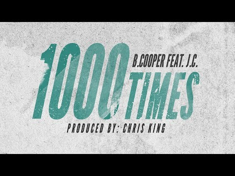 B. Cooper feat. J.C. - 1000 Times (produced by: Chris King)