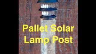 Wood Pallet Garden Lamp Post Light - Pallet Projects
