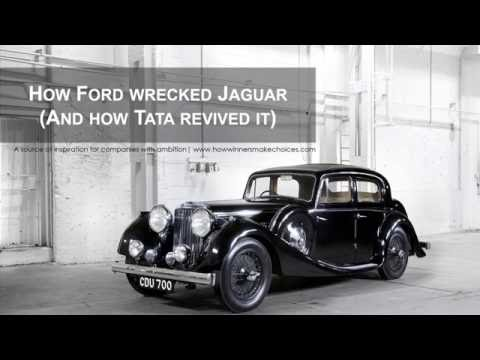 How Ford Wrecked Jaguar (And How Tata Restored It) - How Winners Make Choices