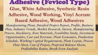 Adhesive (Fevicol Type), White Adhesive, Synthetic Resin Adhesive, Vinyl Acetate Based Adhesive