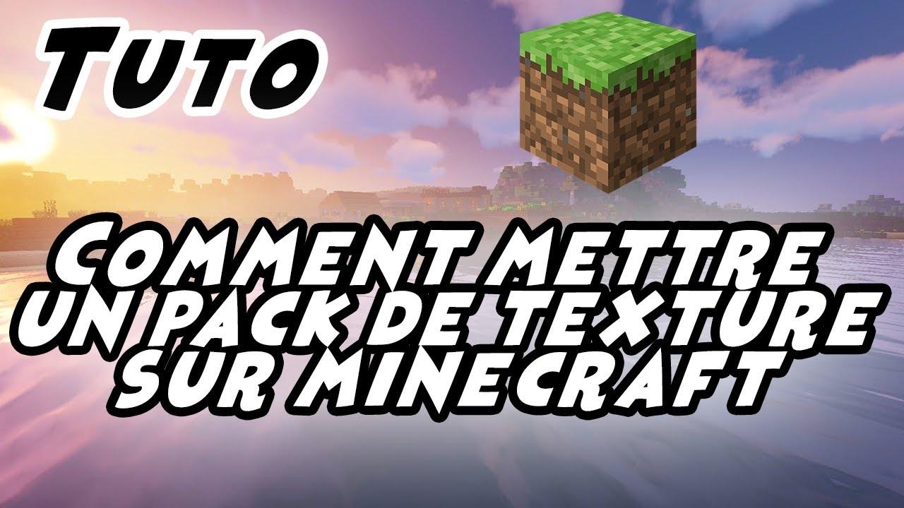TUTO Comment mettre un pack de texture sur Minecraft - YouTube