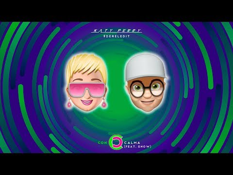 Katy Perry - Con Calma (feat. Snow) [#DerelEdit]