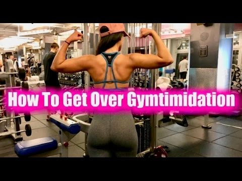 How To Get Over Gymtimidation!
