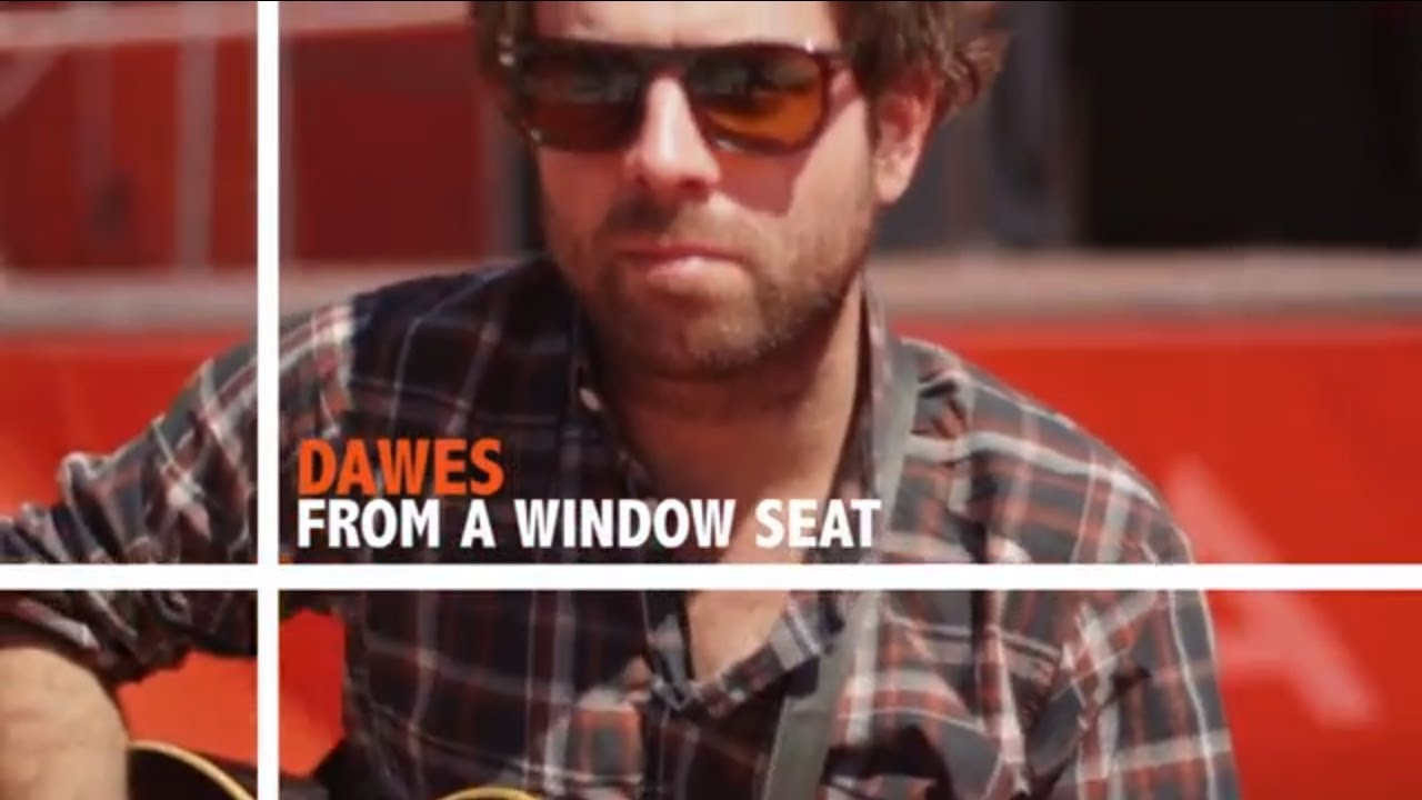 Dawes Quot From A Window Seat Quot Slacker Road Songs Youtube