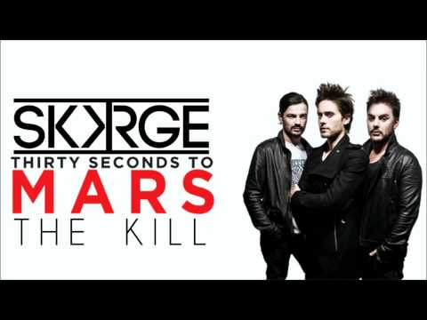 30 Seconds to Mars - The Kill (SKORGE REMIX)