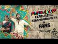 Eeswaran | Mangalyam Vertical | Silambarasan TR feat Fans | Susienthiran | Thaman S | Think Fan Club