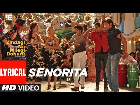 Lyrical : Senorita | Zindagi Na Milegi Dobara | Farhan Akhtar, Hrithik Roshan, Abhay Deol