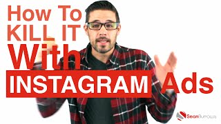 How To Set Up (and KILL it) With Instagram Ads | Sean Burrows