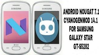 ANDROID NOUGAT 7.1 ON Samsung galaxy star gt-s5282 CYANOGENMOD 14.1 CUSTOM ROM