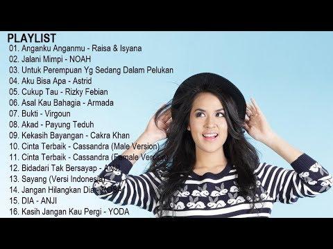 Lagu Indonesia Populer Paling Enak Di Dengar Kumpulan Lagu Indonesia Terbaru 2017