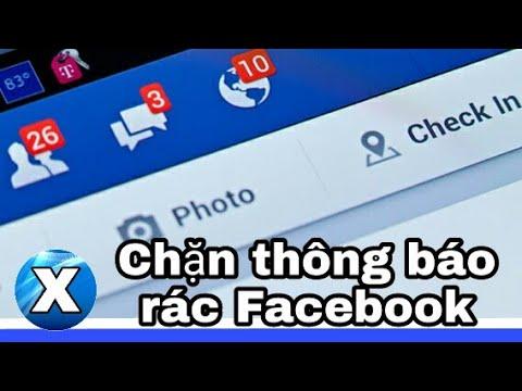 Cách chặn thông báo rác và lời mời chơi game trên Facebook  triệt để.