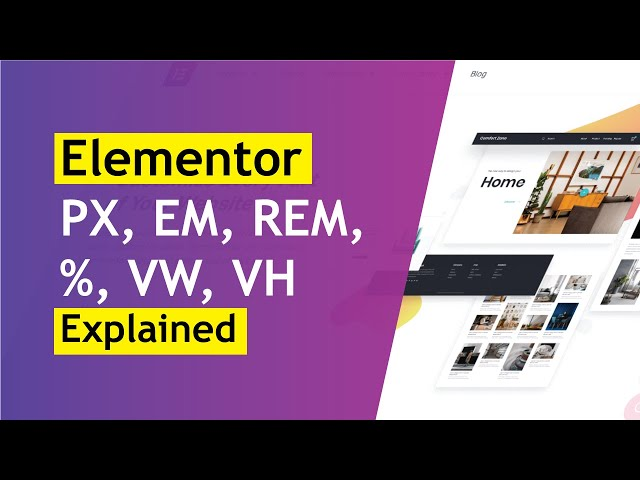 How PX, EM, REM, %, VW and VH Work In Elementor