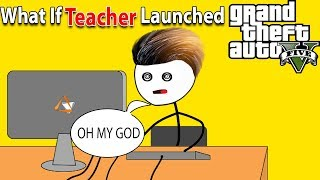 What  F A Teacher Made GTA V
