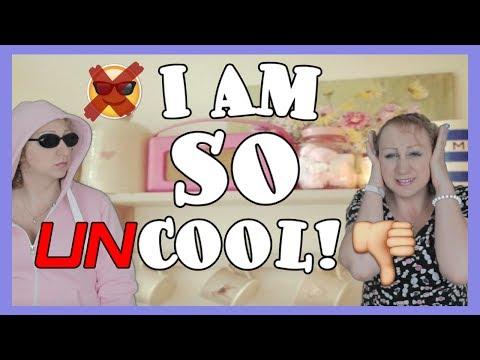 I Am SO Uncool!