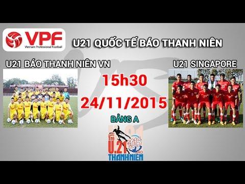 Xem lại: U21 Việt Nam vs U21 Singapore
