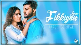 Fikkiyan   Lyrics   Aarsh Benipal   Deep Jandu   Latest Punjabi Songs 2018   Syco TM
