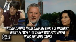 Judge Denies Ghislaine Maxwell's Request, Jerry Falwell Jr Three Way Explained, Plus Melania Tapes