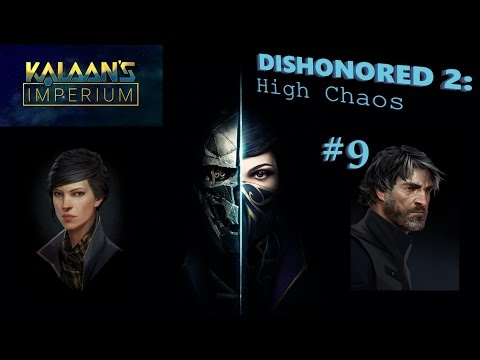 The Imperial Stream (12/01) - Dishonored 2 - Emily's FINAL ATROCITY?