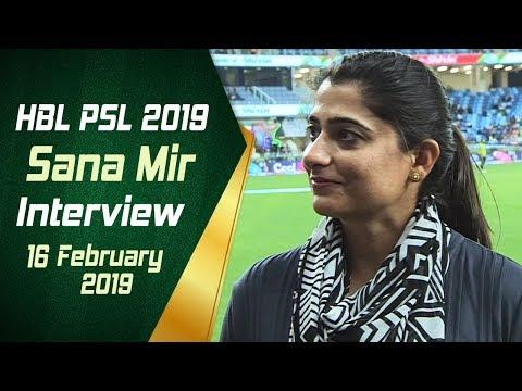 Sana Mir Interview | 16th Feb | HBL PSL 2019