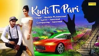 Kudi Tu Pari | New Punjabi Song 2018 | Keshla Ft.Samraat | Sonotek | Latest Punjabi Song 2018